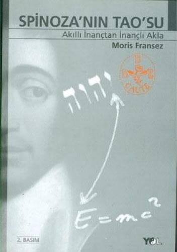 Spinoza'nın Tao'su Akıllı İnançtan İnançlı Akla