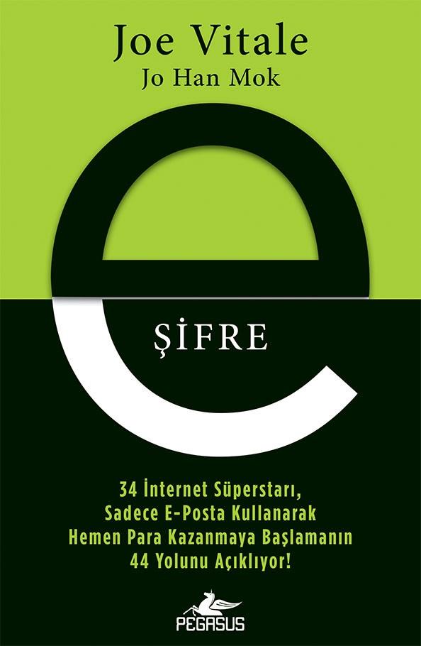 E-Şifre:  34 İnternet Süperstarı, Sadece E-Posta Kullanarak Hemen Para Kazanmaya Başlamanın  44 Yolunu Açıklıyor!