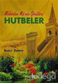 Minberden Mü'min Gönüllere Hutbeler