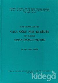 Kırşehir Emiri Caca Oğlu Nur El-din'in 1272 Tarihli Arapça - Moğolca Vakfiyesi