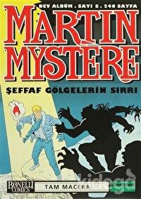 Martin Mystere Dev Albüm Sayı: 8 Şeffaf Gölgelerin Sırrı