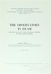 The Observatory ın Islam and Its Place In The General History Of The Observatory