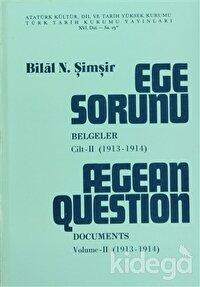 Ege Sorunu Belgeler Cilt: 2 / Aegean Question Documents Volume: 2
