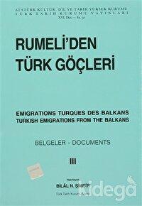 Rumeli'den Türk Göçleri / Emigrations Turques Des Balkans / Turkish Emigrations From The Balkans Cilt: 3