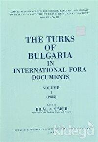 The Turks Of Bulgaria In International Fora Documents Volum 1 (1985)