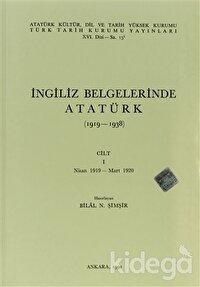 İngiliz Belgelerinde Atatürk (1919-1938) Cilt: 1