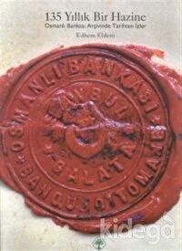 135 Yıllık Bir Hazine Osmanlı Bankası Arşivinde Tarihten İzler