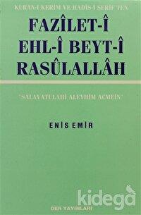 Fazilet-i Ehl-i Beyt-i Rasulallah Kuran-ı Kerim ve Hadis-i Şerif'ten