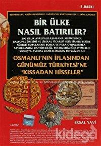 Bir Ülke Nasıl Batırılır? Osmanlı'nın İflasından Günümüz Türkiyesi'ne