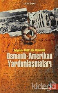 Osmanlı - Amerikan Yardımlaşmaları