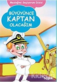 Büyüyünce Kaptan Olacağım