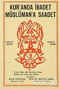 Kur'anda İbadet Müslüman'a Saadet - 3. Kitap