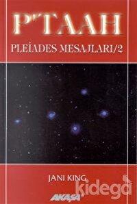 P'taah Pleiades Mesajları / 2