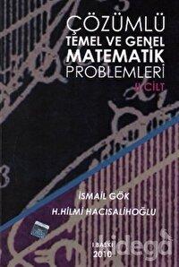 Çözümlü Temel ve Genel Matematik Problemleri Cilt: 2