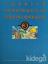 Türkiye Sendikacılık Ansiklopedisi  Cilt: 3