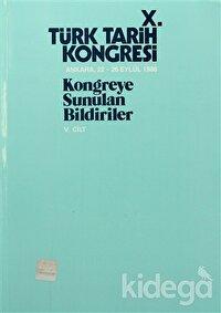 10. Türk Tarih Kongresi Cilt: 5