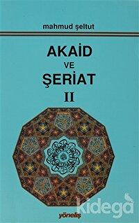 Akaid ve Şeriat Cilt: 2