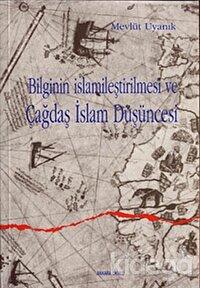 Bilginin İslamileştirilmesi ve Çağdaş İslam Düşüncesi