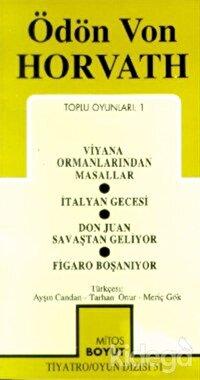 Toplu Oyunları 1 Viyana Ormanlarından Masallar / İtalyan Gecesi / Don Juan Savaştan Geliyor / Figaro Boşanıyor