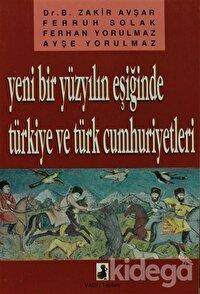 Yeni Bir Yüzyılın Eşiğinde Türkiye Ve Türk Cumhuriyetleri