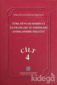 Türk Dünyası Edebiyat Kavramları ve Terimleri Ansiklopedik Sözlüğü Cilt: 4