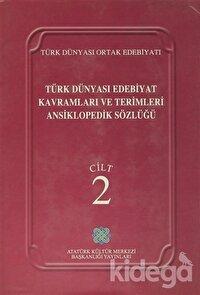 Türk Dünyası Edebiyat Kavramları ve Terimleri Ansiklopedik Sözlüğü Cilt: 2