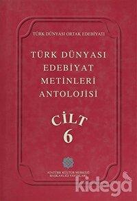 Türk Dünyası Edebiyat Metinleri Antolojisi Cilt: 6