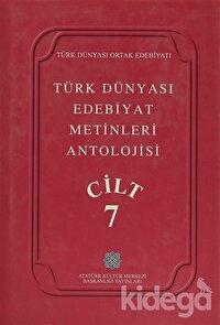 Türk Dünyası Edebiyat Metinleri Antolojisi Cilt: 7