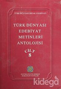 Türk Dünyası Edebiyat Metinleri Antolojisi Cilt: 8