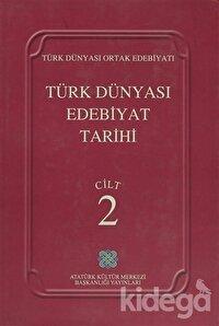 Türk Dünyası Edebiyat Tarihi Cilt: 2
