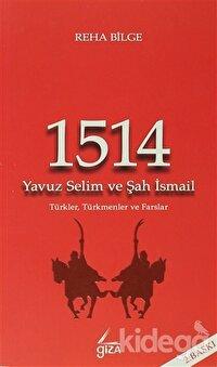 1514 - Yavuz Selim ve Şah İsmail