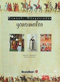 Osmanlı Dünyasından Yansımalar