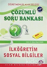 Öğretmenlik Alan Bilgisi - Çözümlü Soru Bankası / İlköğretim Sosyal Bilgiler ÖABT