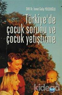 Türkiye'de Çocuk Sorunu ve Çocuk Yetiştirme