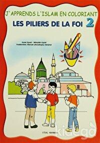 Les Piliers De La Foi - J'apprends L'Islam En Coloriant 2