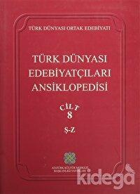 Türk Dünyası Edebiyatçıları Ansiklopedisi Cilt : 8 (Ş-Z)