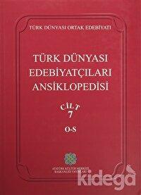Türk Dünyası Edebiyatçıları Ansiklopedisi Cilt : 7 (O-S)