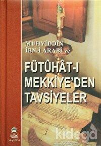 Muhyiddin İbn-i Arabi ve Fütuhat-ı Mekkiye'den Tavsiyeler
