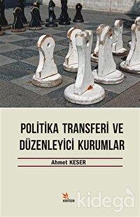 Politika Transferi ve Düzenleyici Kurumlar