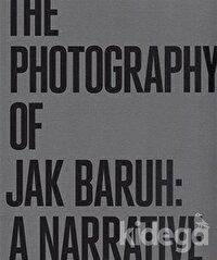 The Photography of Jak Baruh: A Narrative