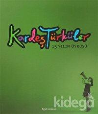 Kardeş Türküler - 15 Yılın Öyküsü