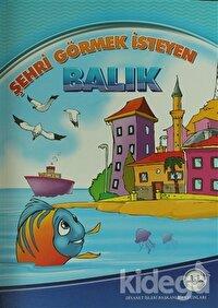 Şehri Görmek İsteyen Balık