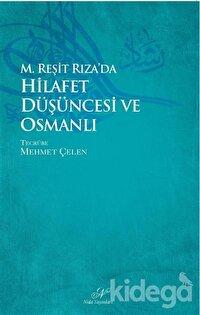 M. Reşid Rıza'da Hilafet Düşüncesi ve Osmanlı