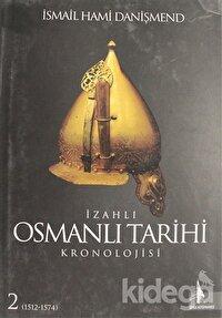 İzahlı Osmanlı Tarihi Kronolojisi Cilt: 2