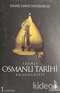 İzahlı Osmanlı Tarihi Kronolojisi Cilt: 1