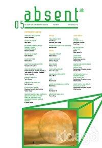 Absent / Üç Aylık Kültür ve Sanat Dergisi Sayı: 5 / Yaz 2017