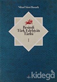 Resimli Türk Edebiyatı Tarihi 1.Cilt