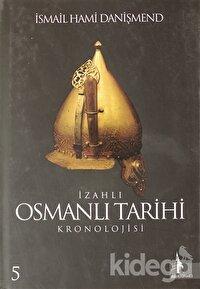 İzahlı Osmanlı Tarihi Kronolojisi Cilt: 5