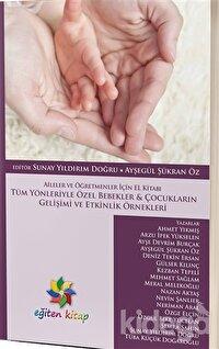 Tüm Yönleriyle Özel Bebekler ve Çocukların Gelişimi ve Etkinlik Örnekleri