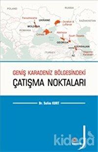Geniş Karadeniz Bölgesindeki Çatışma Noktaları
